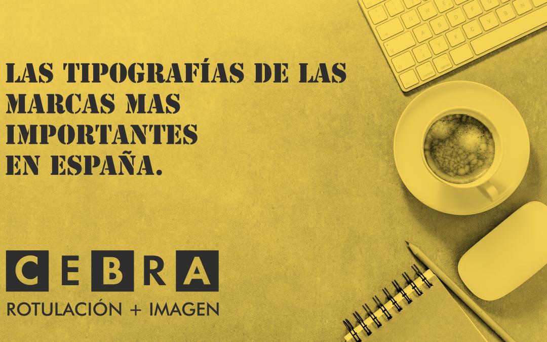 las tipògrafias que usan las marcas mas importantes para los españoles.